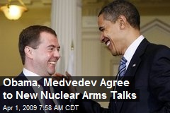 Obama, Medvedev Agree to New Nuclear Arms Talks