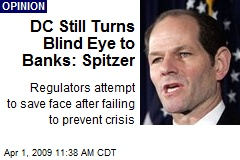 DC Still Turns Blind Eye to Banks: Spitzer