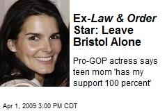 Ex- Law & Order Star: Leave Bristol Alone