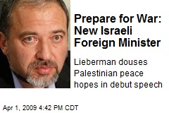 Prepare for War: New Israeli Foreign Minister