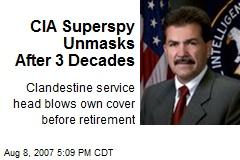CIA Superspy Unmasks After 3 Decades