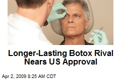 Longer-Lasting Botox Rival Nears US Approval