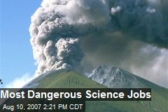 Most Dangerous Science Jobs