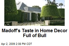 Madoff's Taste in Home Decor Full of Bull