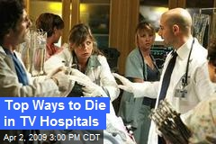 Top Ways to Die in TV Hospitals