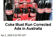 Coke Must Run Corrected Ads in Australia