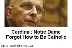 Cardinal: Notre Dame Forgot How to Be Catholic