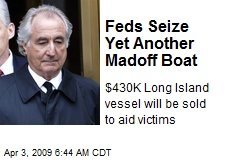 Feds Seize Yet Another Madoff Boat