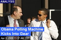 Obama Polling Machine Kicks Into Gear