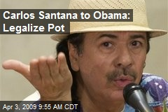 Carlos Santana to Obama: Legalize Pot