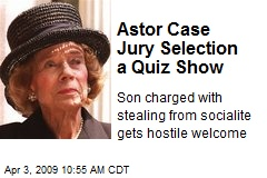 Astor Case Jury Selection a Quiz Show