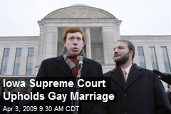 Iowa Supreme Court Upholds Gay Marriage