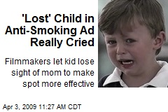 'Lost' Child in Anti-Smoking Ad Really Cried