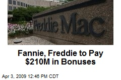 Fannie, Freddie to Pay $210M in Bonuses