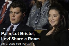 Palin Let Bristol, Levi Share a Room