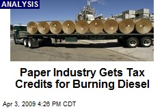 Paper Industry Gets Tax Credits for Burning Diesel
