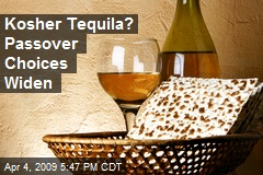 Kosher Tequila? Passover Choices Widen