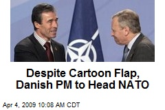 Despite Cartoon Flap, Danish PM to Head NATO