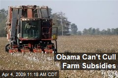 Obama Can't Cull Farm Subsidies
