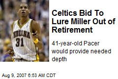 Celtics Bid To Lure Miller Out of Retirement