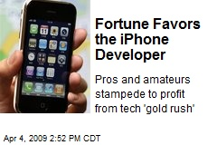 Fortune Favors the iPhone Developer