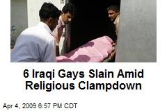 6 Iraqi Gays Slain Amid Religious Clampdown