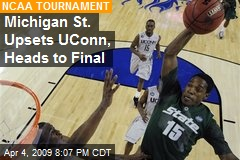 Michigan St. Upsets UConn, Heads to Final