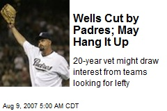 Wells Cut by Padres; May Hang It Up
