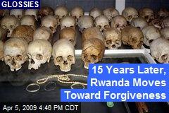 15 Years Later, Rwanda Moves Toward Forgiveness