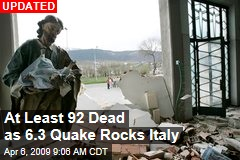 At Least 92 Dead as 6.3 Quake Rocks Italy