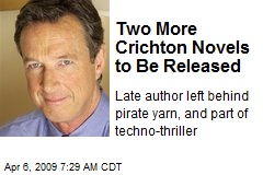 Two More Crichton Novels to Be Released