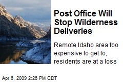 Post Office Will Stop Wilderness Deliveries