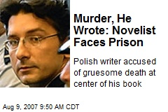 Murder, He Wrote: Novelist Faces Prison
