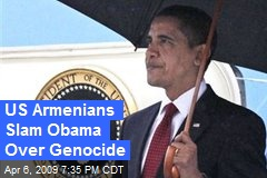 US Armenians Slam Obama Over Genocide