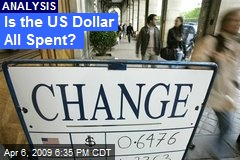 Is the US Dollar All Spent?