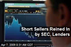 Short Sellers Reined In by SEC, Lenders