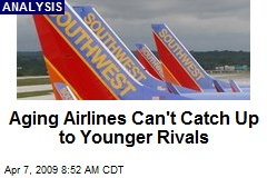 Aging Airlines Can't Catch Up to Younger Rivals