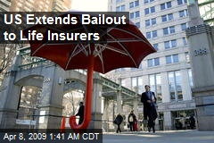US Extends Bailout to Life Insurers