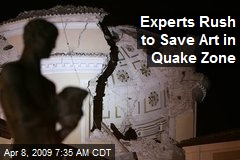 Experts Rush to Save Art in Quake Zone