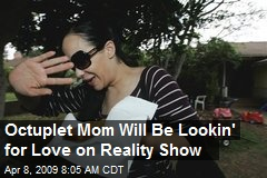 Octuplet Mom Will Be Lookin' for Love on Reality Show
