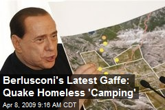 Berlusconi's Latest Gaffe: Quake Homeless 'Camping'