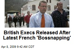 British Execs Released After Latest French 'Bossnapping'