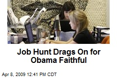 Job Hunt Drags On for Obama Faithful