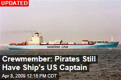 Crewmember: Pirates Still Have Ship's US Captain