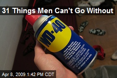 31 Things Men Can't Go Without
