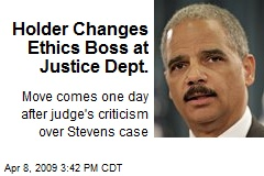 Holder Changes Ethics Boss at Justice Dept.
