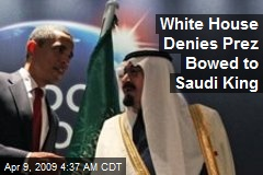White House Denies Prez Bowed to Saudi King