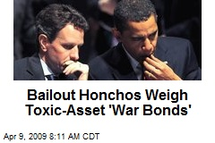 Bailout Honchos Weigh Toxic-Asset 'War Bonds'