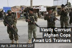 Vastly Corrupt Afghan Cops Await US Trainers