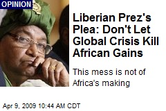 Liberian Prez's Plea: Don't Let Global Crisis Kill African Gains